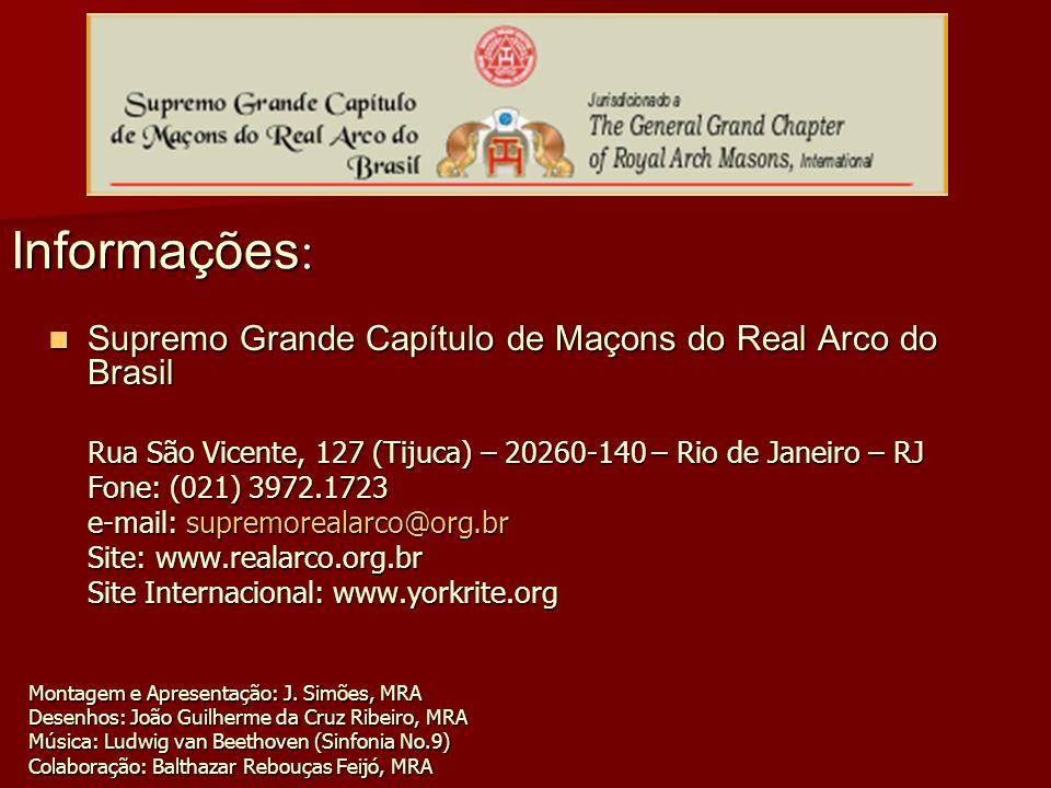 Informações: Supremo Grande Capítulo de Maçons do Real Arco do Brasil
