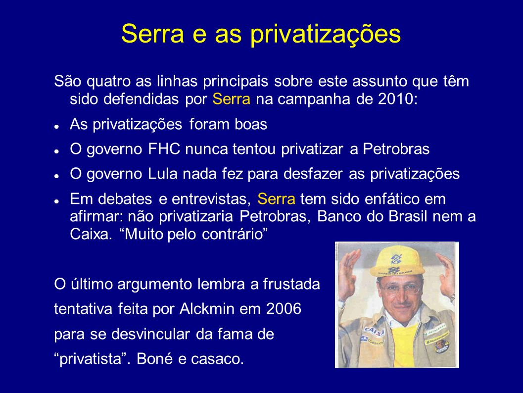 Serra e as privatizações
