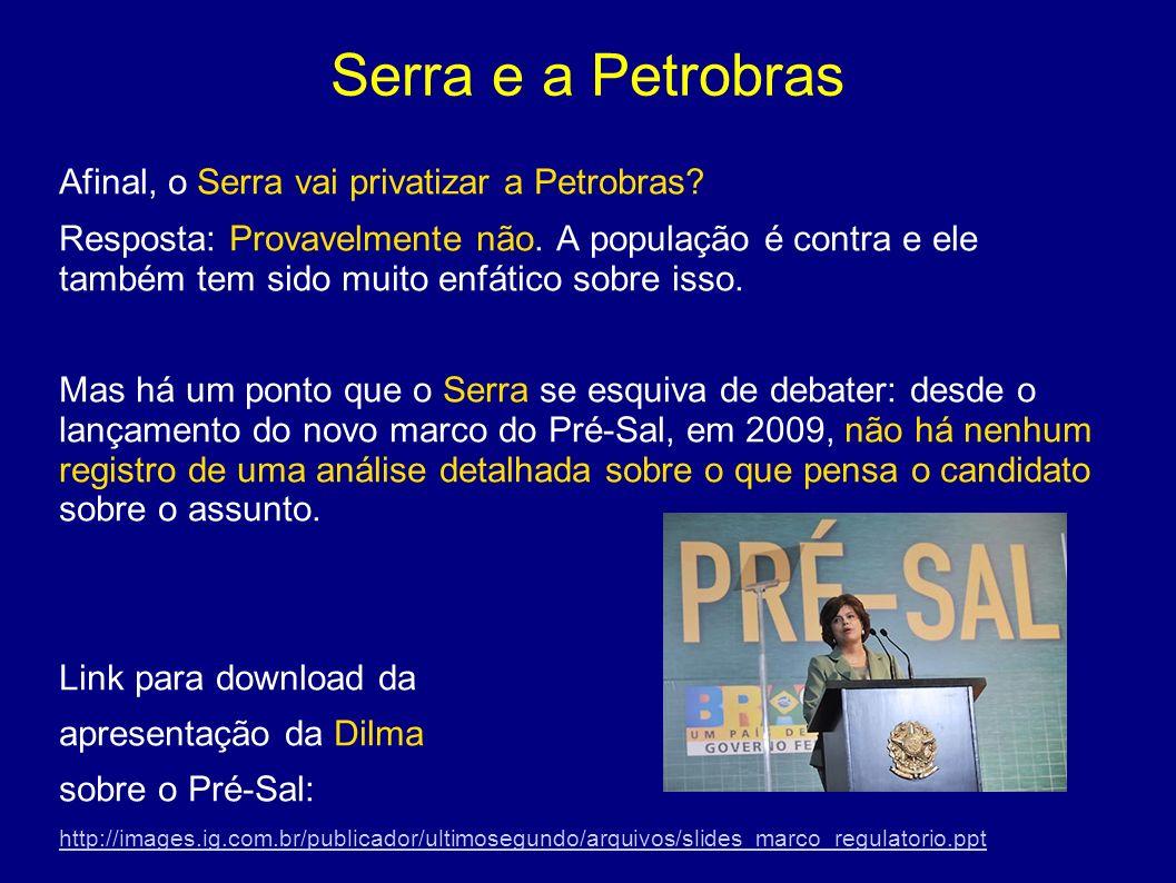 Serra e a Petrobras Afinal, o Serra vai privatizar a Petrobras