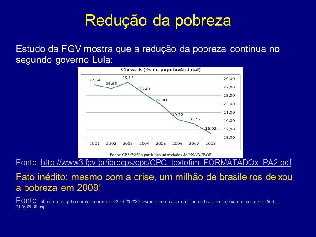Redução da pobreza Estudo da FGV mostra que a redução da pobreza continua no segundo governo Lula: