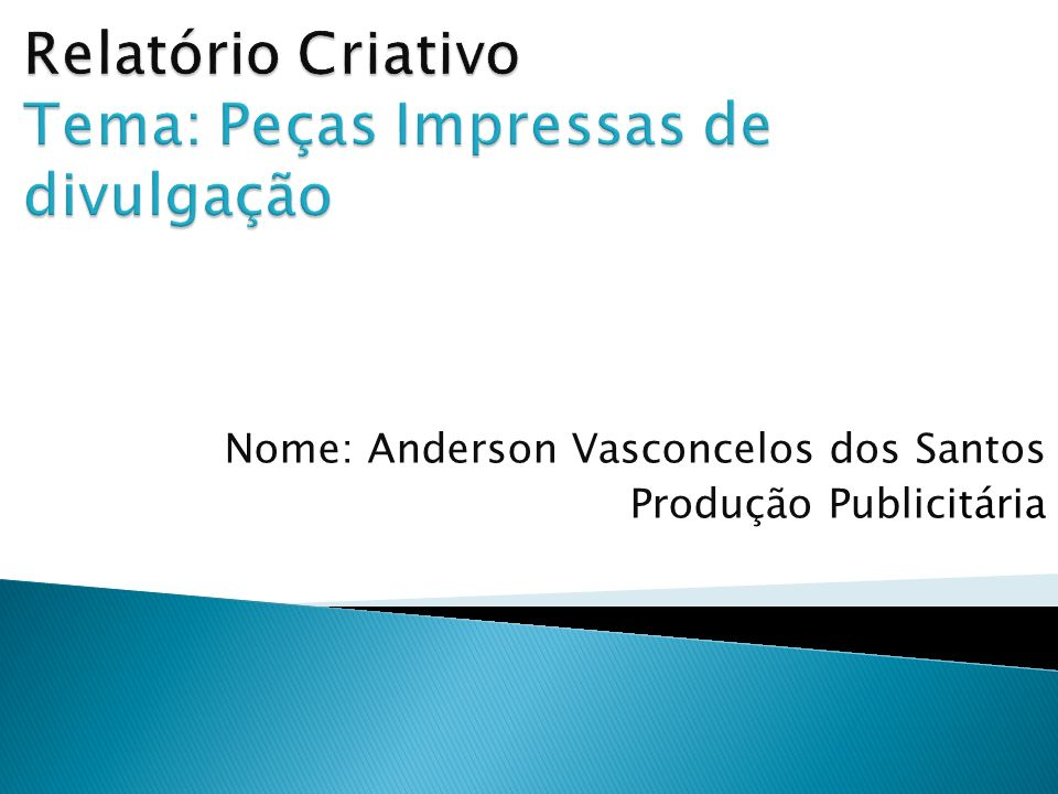 Relatório Criativo Tema: Peças Impressas de divulgação
