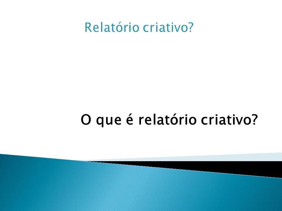 O que é relatório criativo