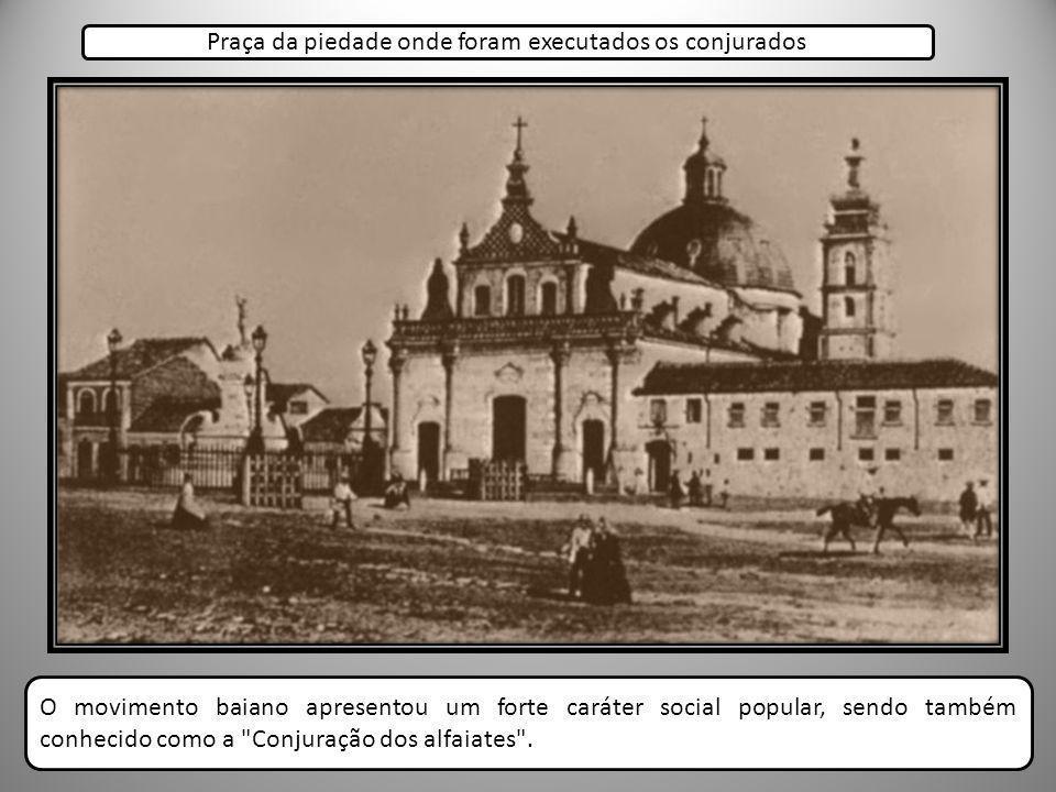 Praça da piedade onde foram executados os conjurados