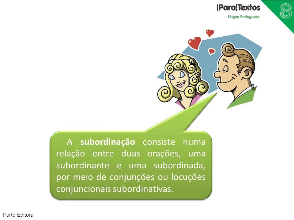 A subordinação consiste numa relação entre duas orações, uma subordinante e uma subordinada, por meio de conjunções ou locuções conjuncionais subordinativas.