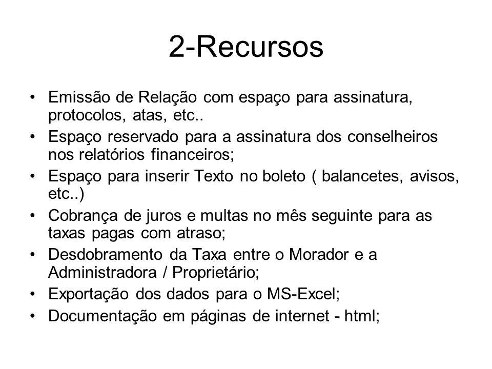 2-Recursos Emissão de Relação com espaço para assinatura, protocolos, atas, etc..