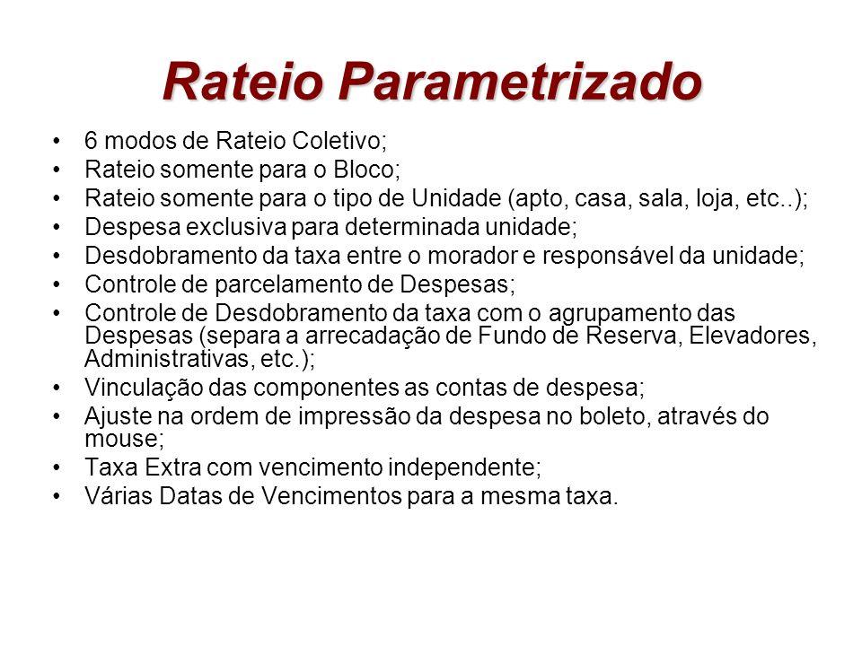 Rateio Parametrizado 6 modos de Rateio Coletivo;