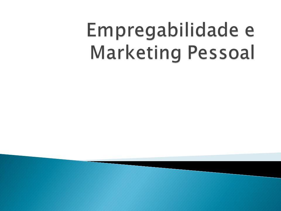 Empregabilidade e Marketing Pessoal