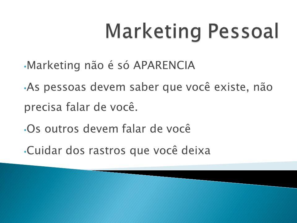 Marketing Pessoal Marketing não é só APARENCIA