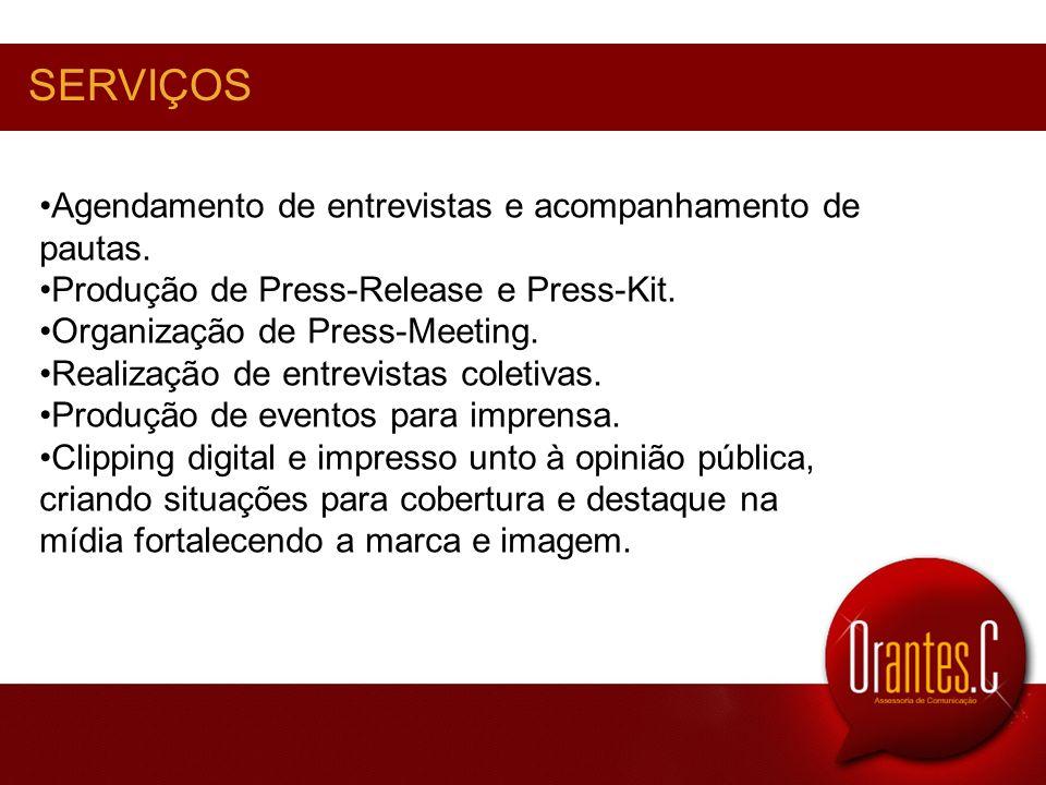 SERVIÇOS Agendamento de entrevistas e acompanhamento de pautas.