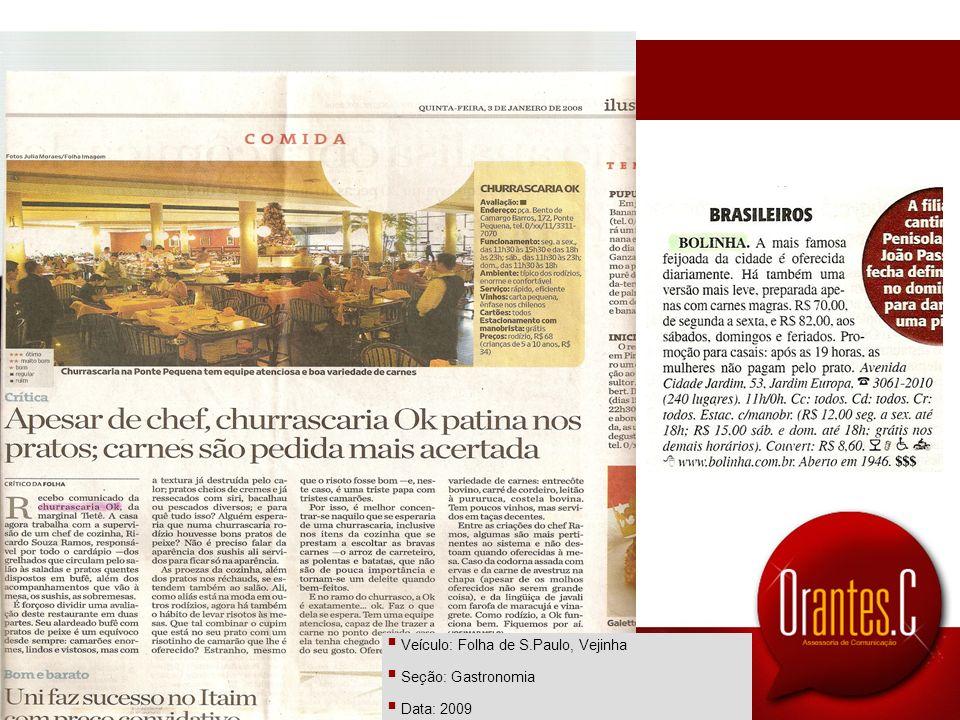 clipping Veículo: Folha de S.Paulo, Vejinha Seção: Gastronomia