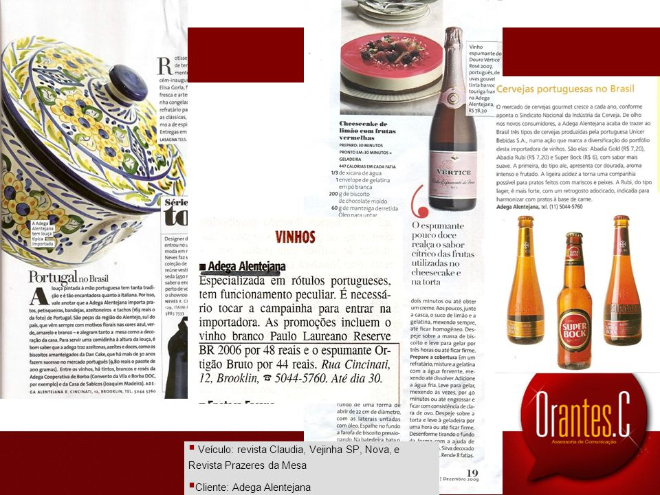 Veículo: revista Claudia, Vejinha SP, Nova, e Revista Prazeres da Mesa