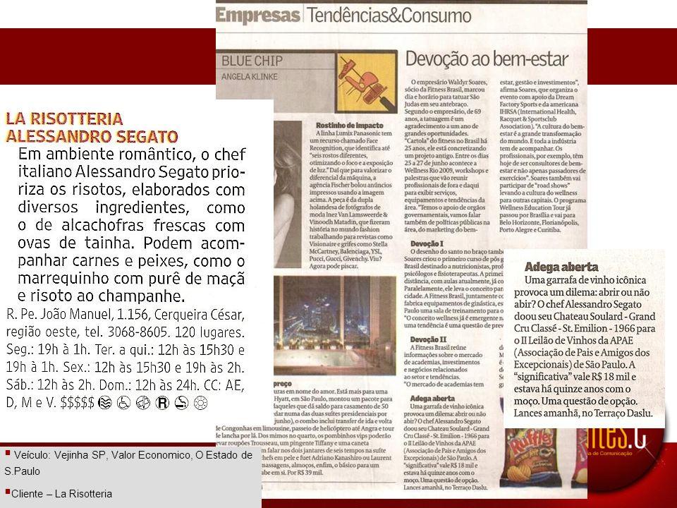 Veículo: Vejinha SP, Valor Economico, O Estado de S.Paulo
