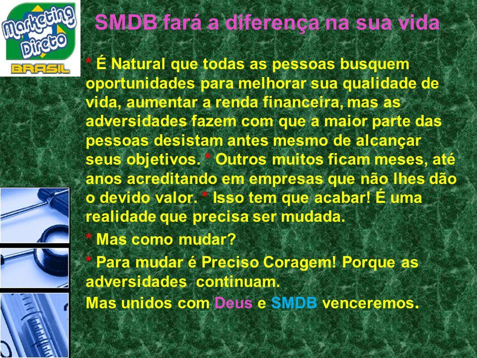 SMDB fará a diferença na sua vida