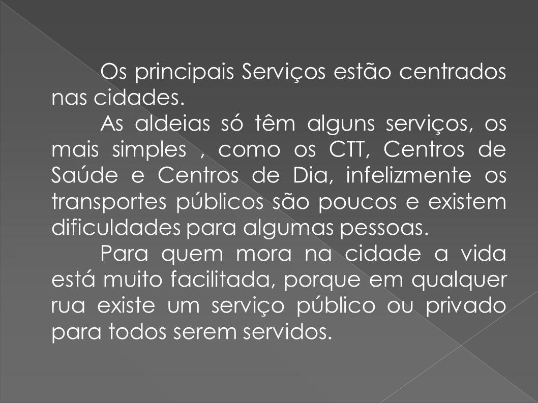 Os principais Serviços estão centrados nas cidades.