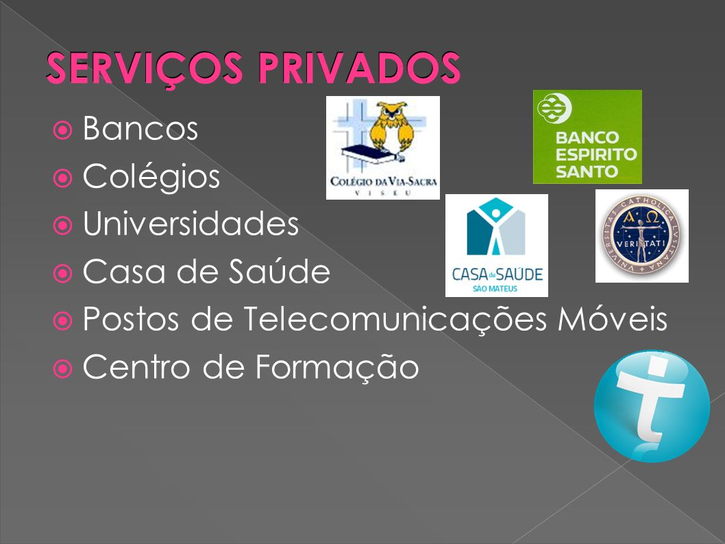 SERVIÇOS PRIVADOS Bancos Colégios Universidades Casa de Saúde