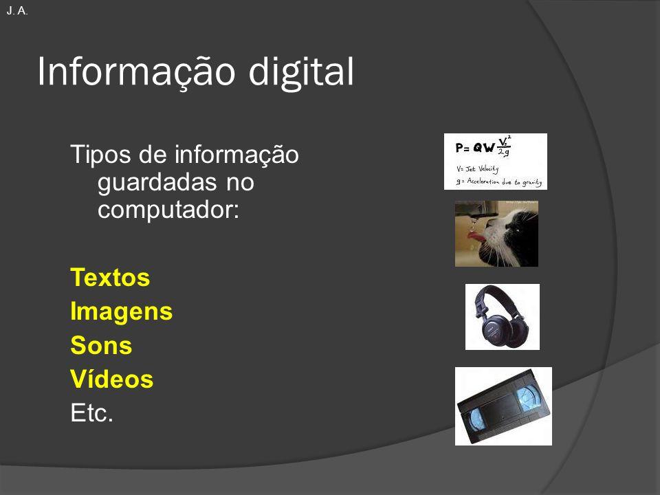 Informação digital Tipos de informação guardadas no computador: Textos