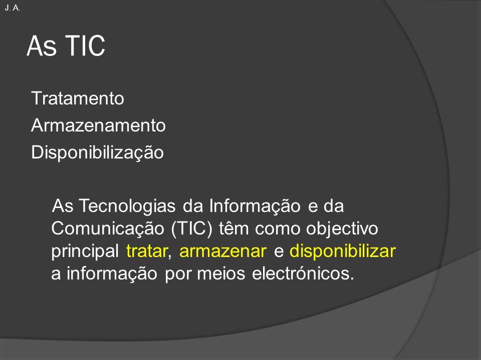 J. A. As TIC.