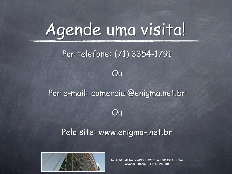 Agende uma visita! Por telefone: (71) 3354-1791 Ou