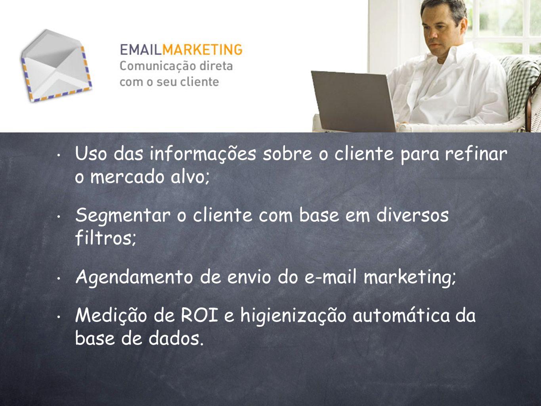 Uso das informações sobre o cliente para refinar o mercado alvo;