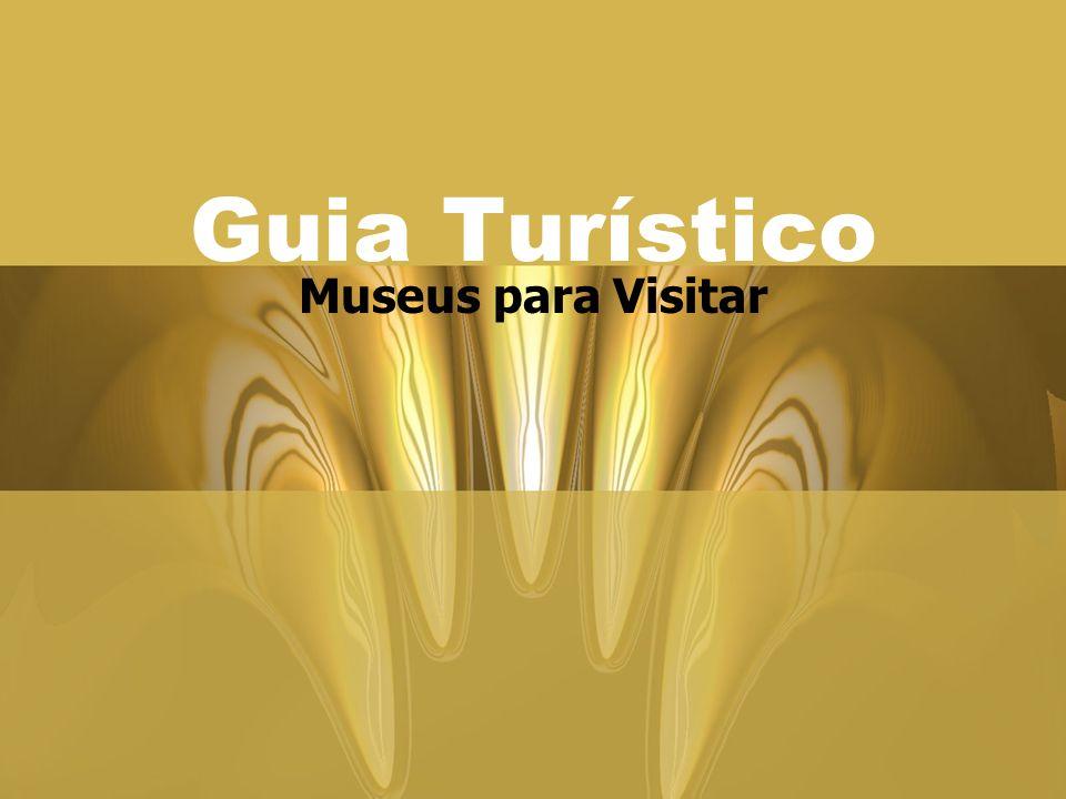 Guia Turístico Museus para Visitar