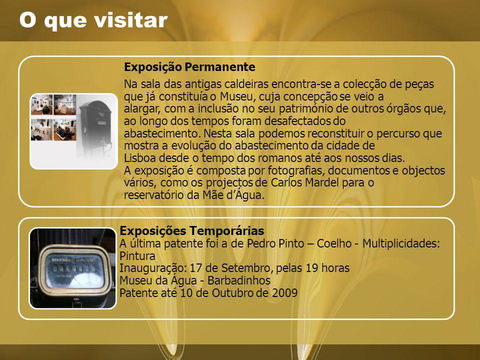 O que visitar Exposição Permanente.