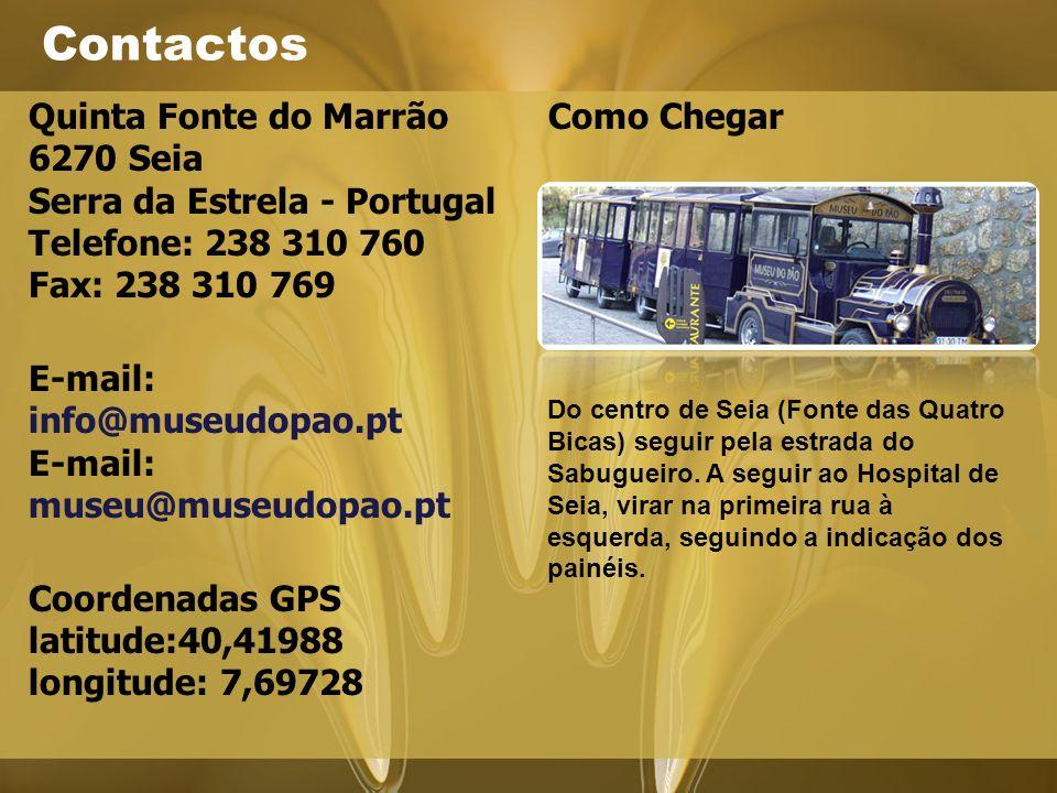 Contactos Quinta Fonte do Marrão 6270 Seia Serra da Estrela - Portugal Telefone: 238 310 760 Fax: 238 310 769.