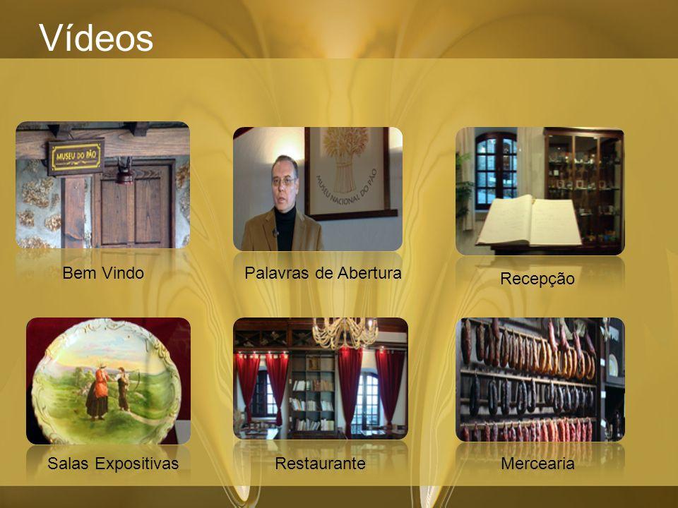 Vídeos Bem Vindo Palavras de Abertura Recepção Salas Expositivas