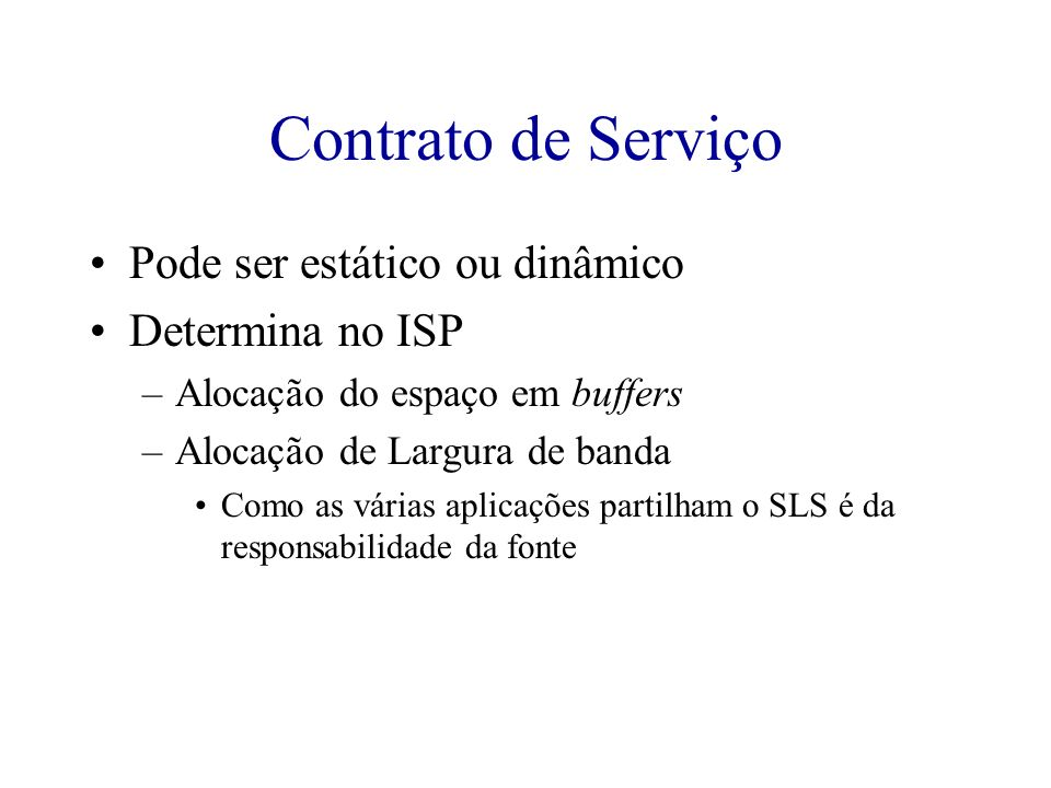 Contrato de Serviço Pode ser estático ou dinâmico Determina no ISP