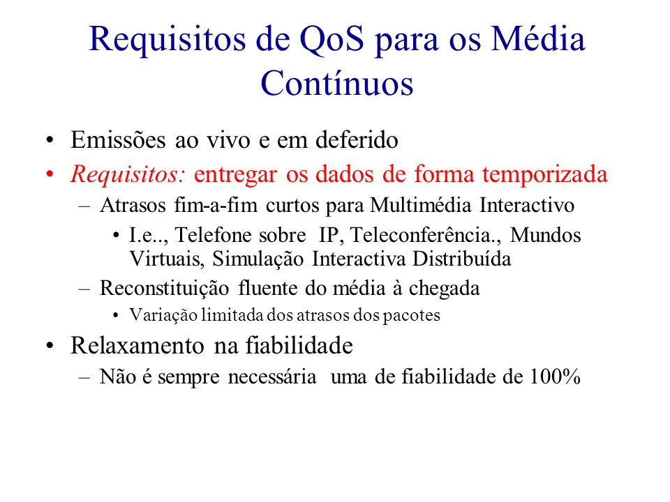 Requisitos de QoS para os Média Contínuos