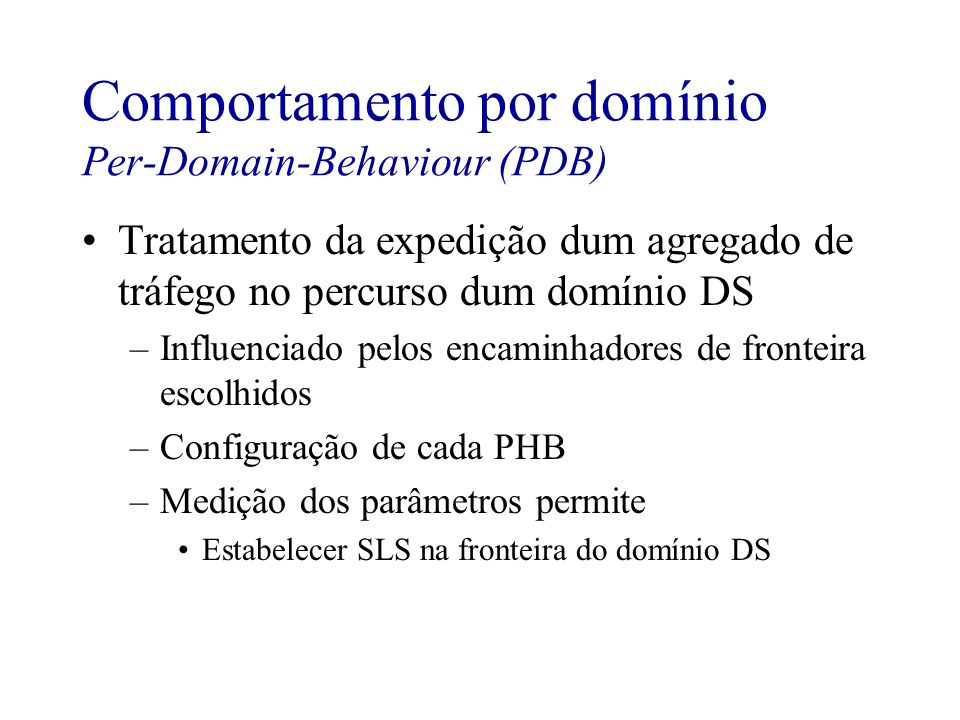 Comportamento por domínio Per-Domain-Behaviour (PDB)