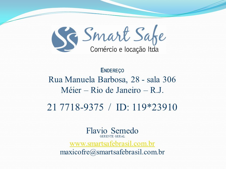 21 7718-9375 / ID: 119*23910 Rua Manuela Barbosa, 28 - sala 306
