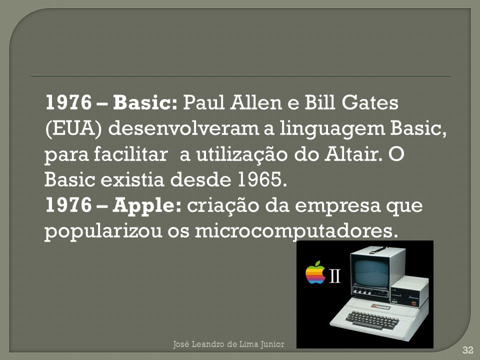 1976 – Apple: criação da empresa que popularizou os microcomputadores.
