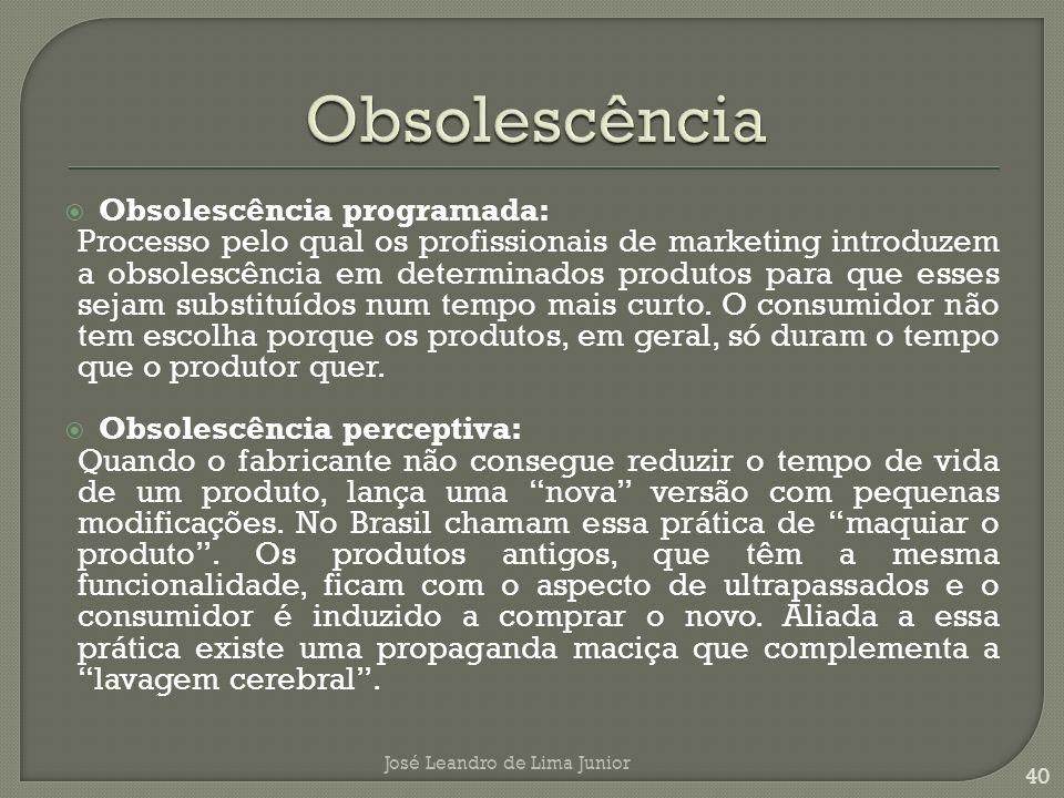 Obsolescência Obsolescência programada: