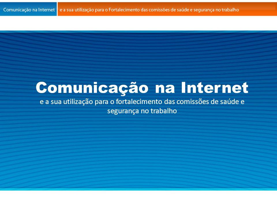Comunicação na Internet e a sua utilização para o fortalecimento das comissões de saúde e segurança no trabalho