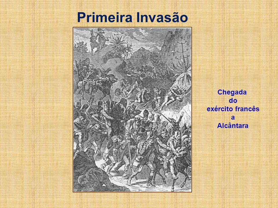 Primeira Invasão Chegada do exército francês a Alcântara