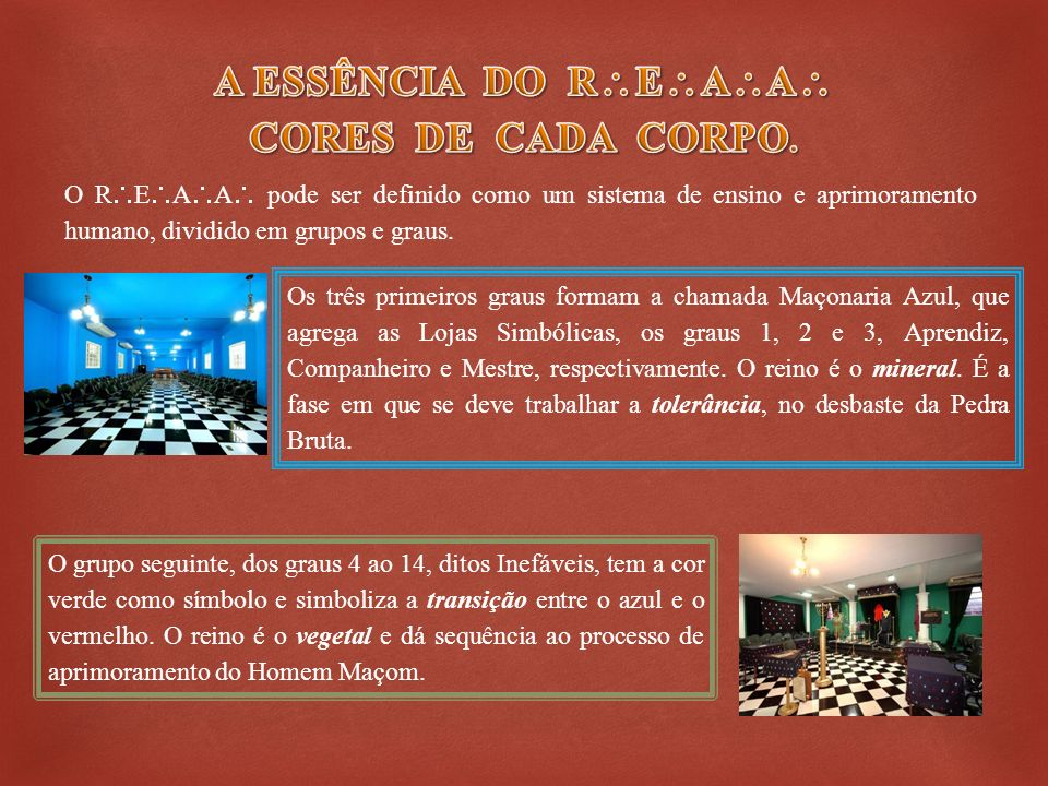 A ESSÊNCIA DO REAA CORES DE CADA CORPO.