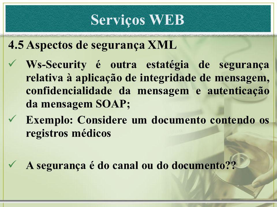 Serviços WEB 4.5 Aspectos de segurança XML