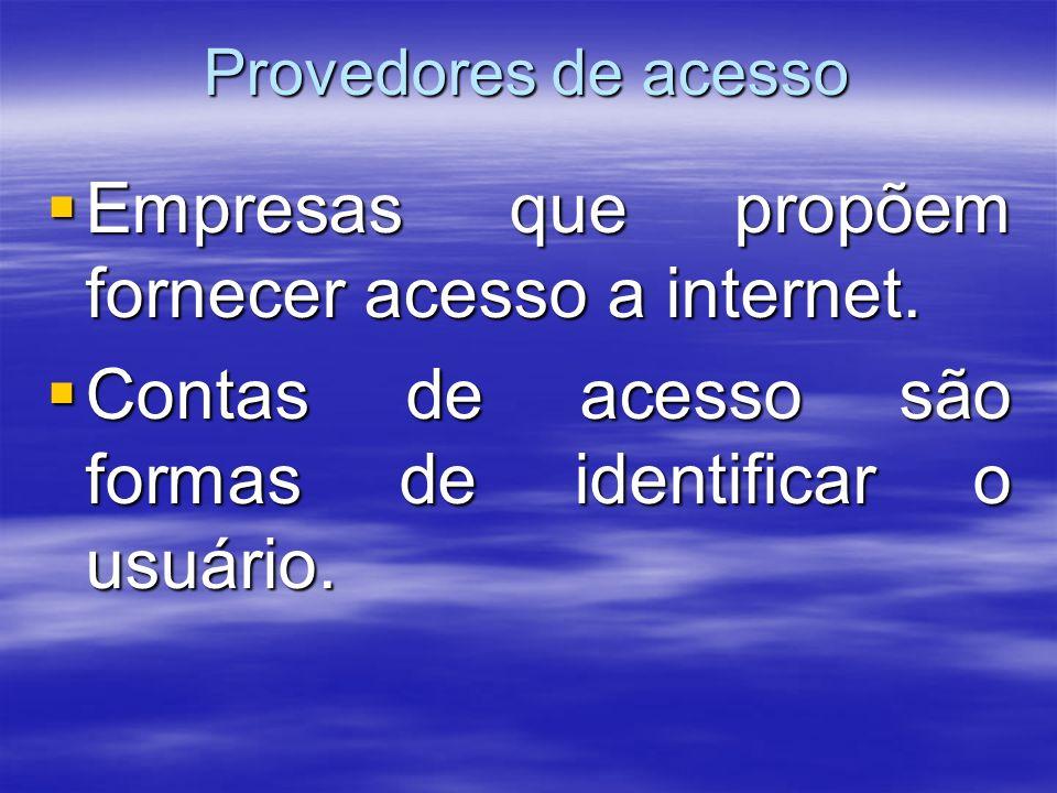 Empresas que propõem fornecer acesso a internet.