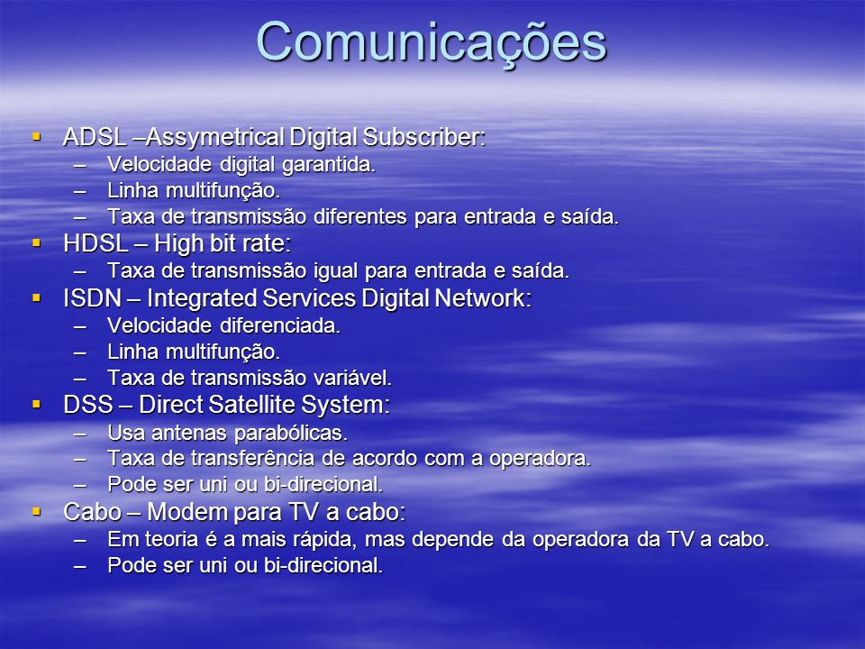 Comunicações ADSL –Assymetrical Digital Subscriber: