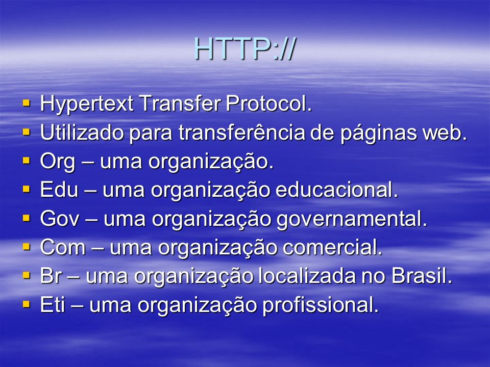 HTTP:// Hypertext Transfer Protocol.
