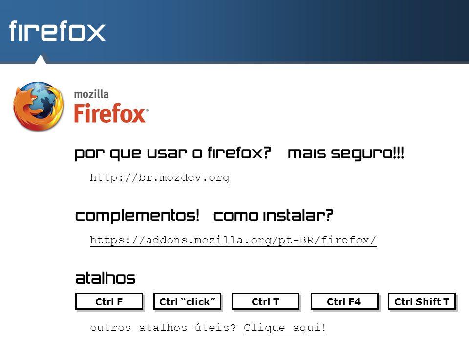 firefox por que usar o firefox mais seguro!!!