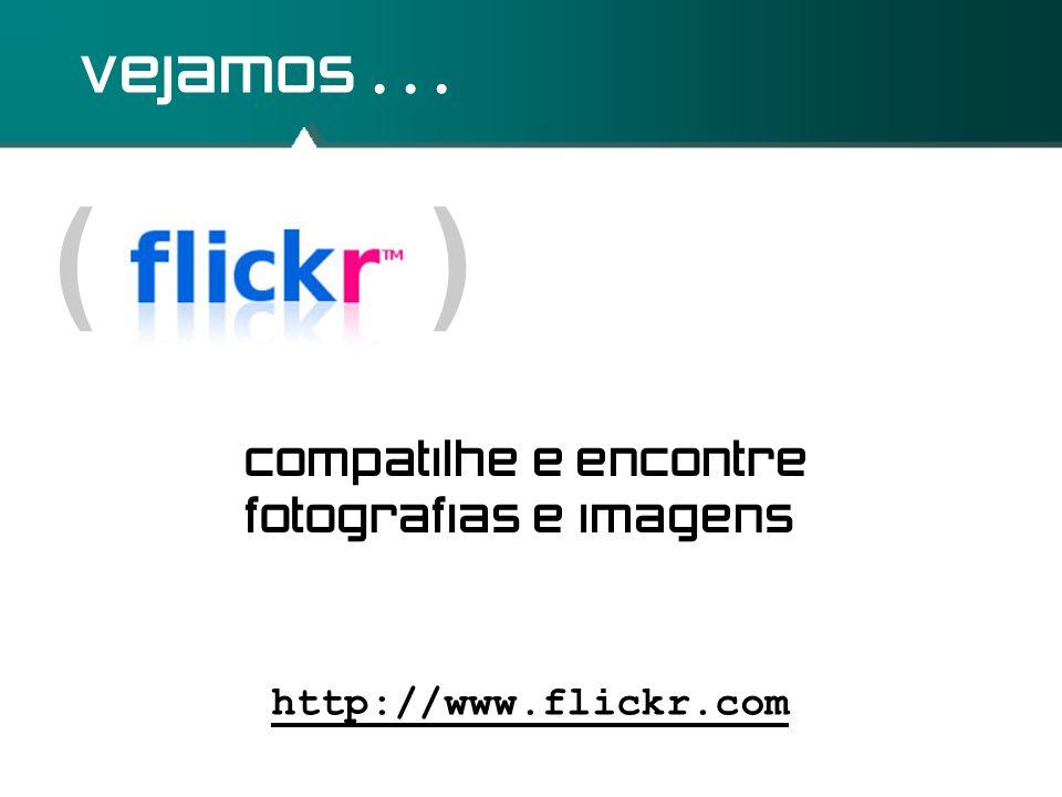 ( ) vejamos . . . compatilhe e encontre fotografias e imagens