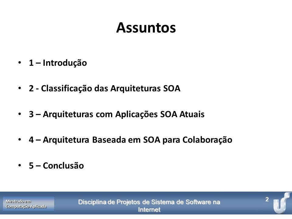 Assuntos 1 – Introdução 2 - Classificação das Arquiteturas SOA
