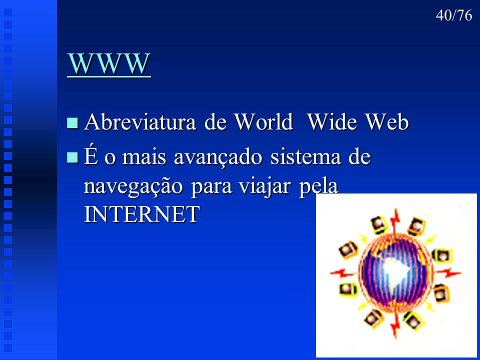 WWW Abreviatura de World Wide Web