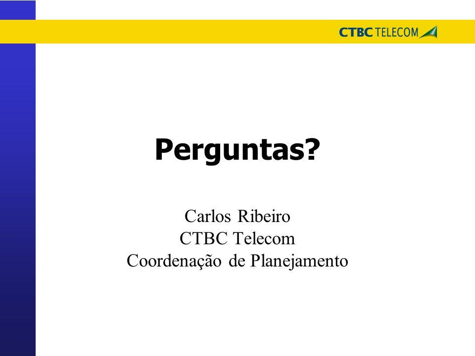 Carlos Ribeiro CTBC Telecom Coordenação de Planejamento