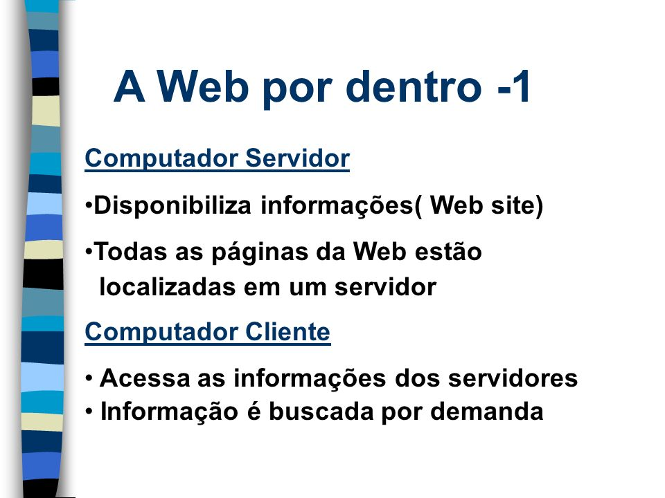 A Web por dentro -1 Computador Servidor