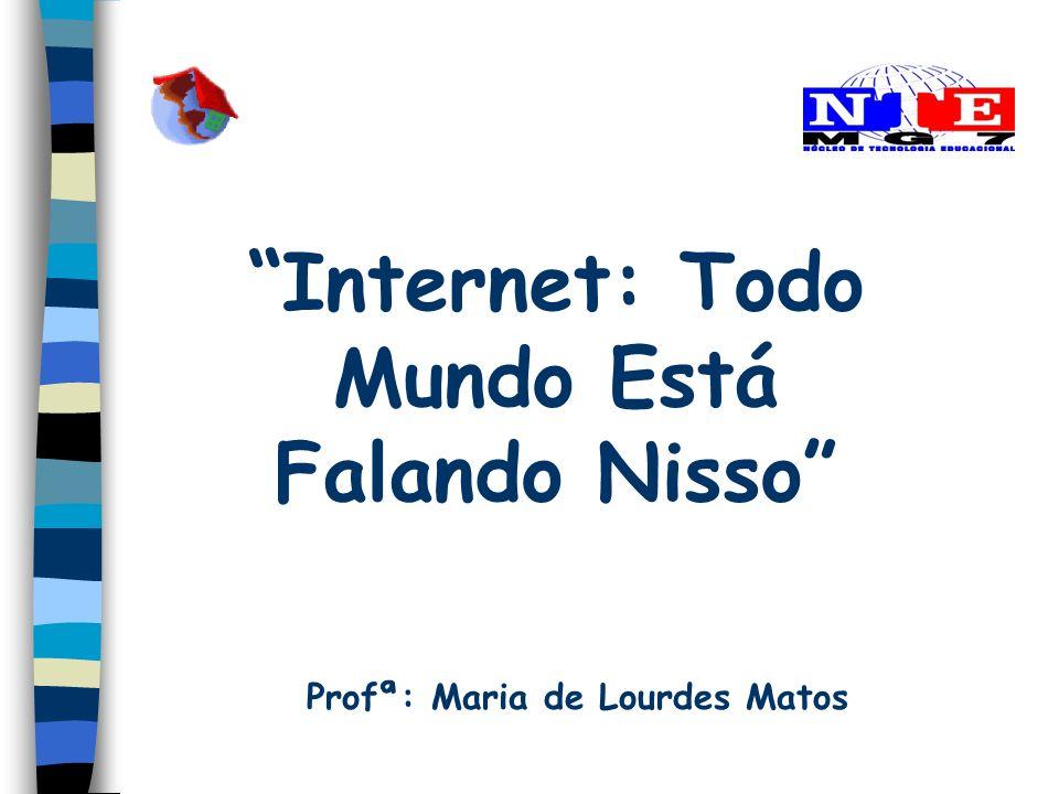 Internet: Todo Mundo Está Falando Nisso