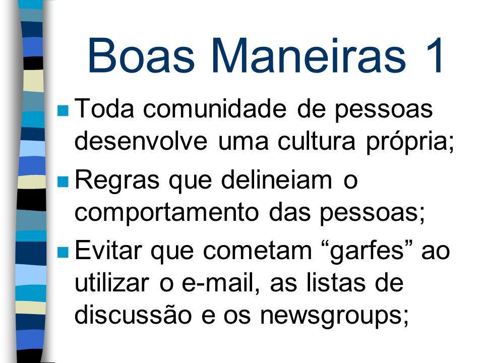 Boas Maneiras 1 Toda comunidade de pessoas desenvolve uma cultura própria; Regras que delineiam o comportamento das pessoas;