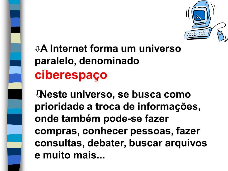 A Internet forma um universo paralelo, denominado ciberespaço