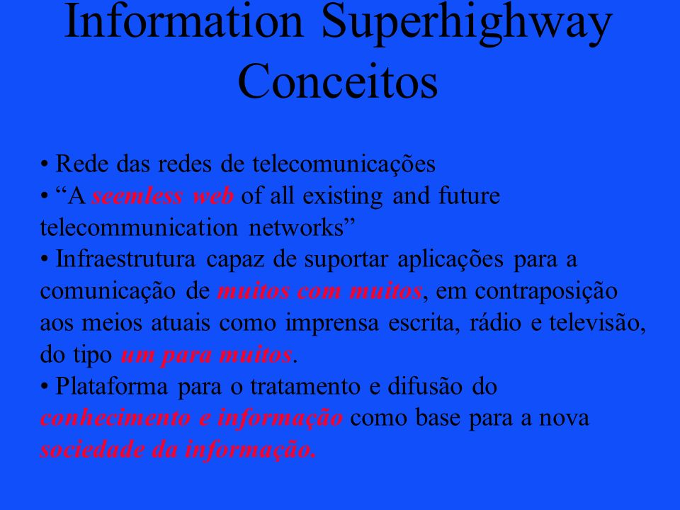 Information Superhighway Conceitos